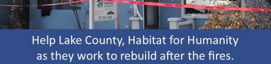 Habitat for Humanity Supports Sister Affiliate Destroyed by Recent Fires in Lake County