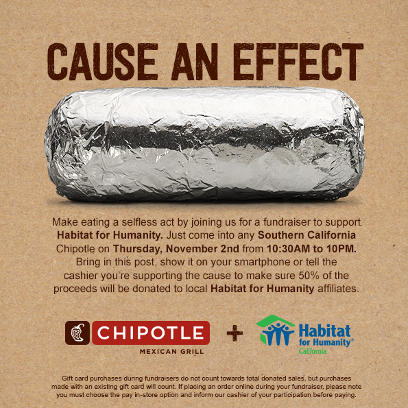 Make eating a selfless act by joining us for a fundraiser to support Habitat for Humanity! Just come into any Southern California Chipotle on Thursday, ...
